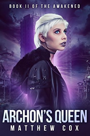 Archons Queen (The Awakened Book 2)  by  Matthew S. Cox