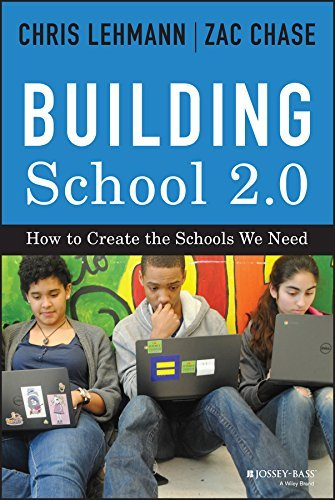 Building School 2.0: How to Create the Schools We Need  by  Chris Lehmann