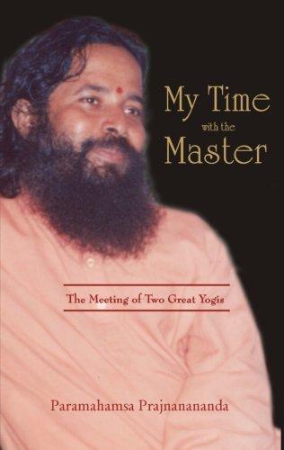 My Time with the Master Paramahamsa Prajnanananda