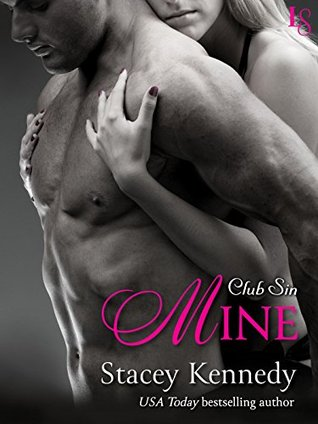 Mine: A Club Sin Novel  by  Stacey Kennedy