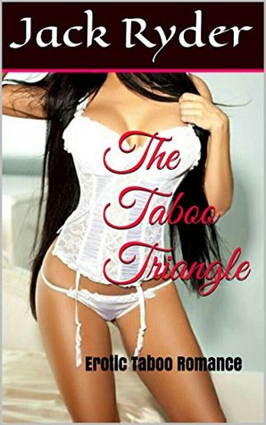 The Taboo Triangle: Erotic Taboo Romance Jack Ryder