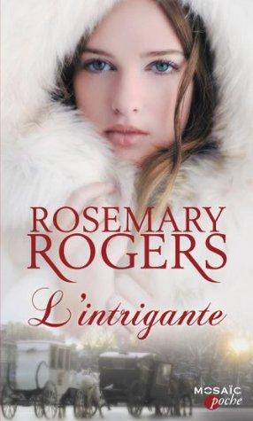 Lintrigante : T2 - Voyage au coeur de la Russie impériale  by  Rosemary Rogers