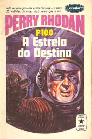 A Estrela do Destino (Perry Rhodan, Os Pos-bis, #100) K.H. Scheer