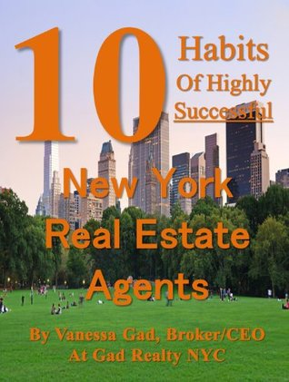 10 Habits of Highly Successful New York Real Estate Agents   New York Real Estate Career Book   Career Success Vanessa Gad