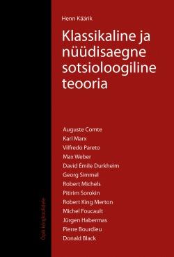 Klassikaline ja nüüdisaegne sotsioloogiline teooria. Valik autoreid  by  Henn Käärik