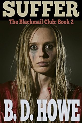 Suffer: The Blackmail Club Book 2  by  B.D. Howe