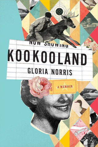 KooKooland:  A Memoir Gloria Norris