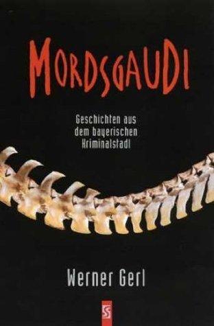 Mordsgaudi  by  Werner Gerl
