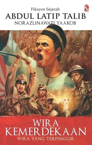 Wira Kemerdekaan: Wira Yang Terpinggir  by  Abdul Latip Talib