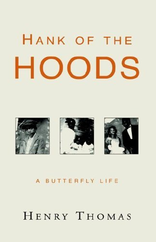 Hank of the Hoods: A Butterfly Life  by  Henry   Thomas