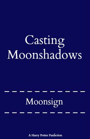 Casting Moonshadows Moonsign