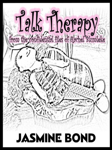Talk Therapy (from the confidential files of Rachel Blumleke Book 1)  by  Jasmine Bond