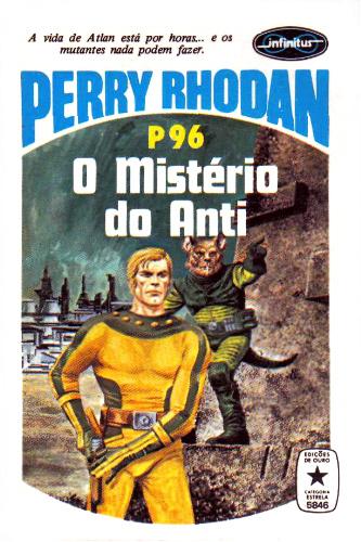 O Mistério do Anti  (Perry Rhodan, Atlan e Árcon, #96) K.H. Scheer