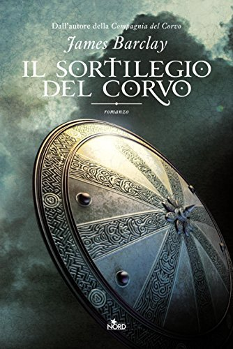 Il sortilegio del Corvo: Le Cronache del Corvo [vol. 2] (Narrativa Nord)  by  James Barclay