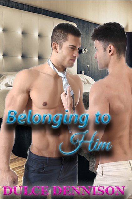 Belonging To Him  by  Dulce Dennison