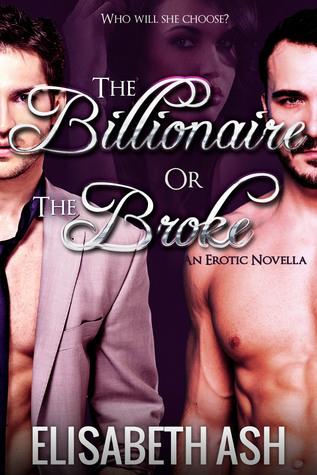 The Billionaire or The Broke  by  Elisabeth Ash