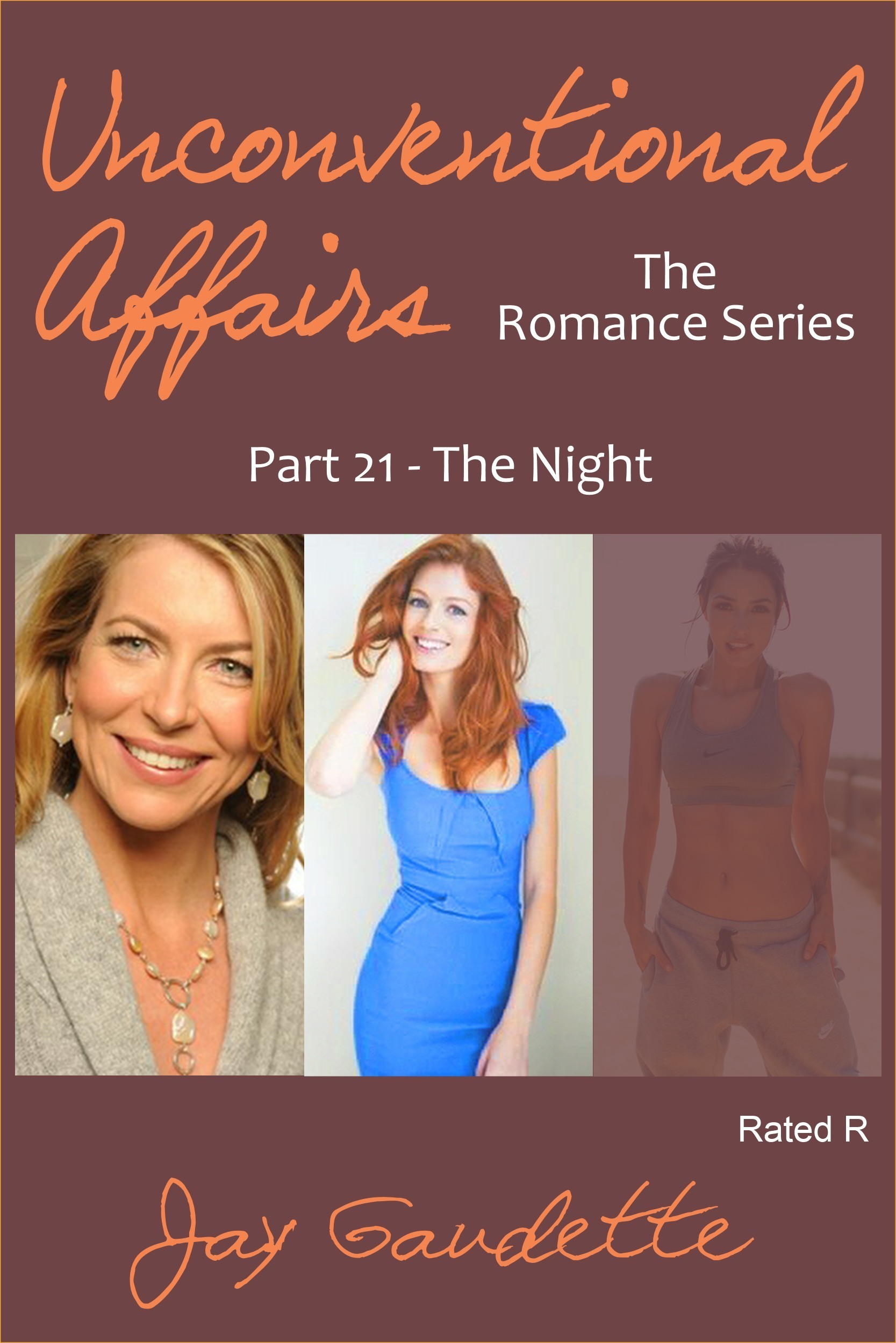 The Night: Part 21 of the Unconventional Affairs Romance Series  by  Jay Gaudette
