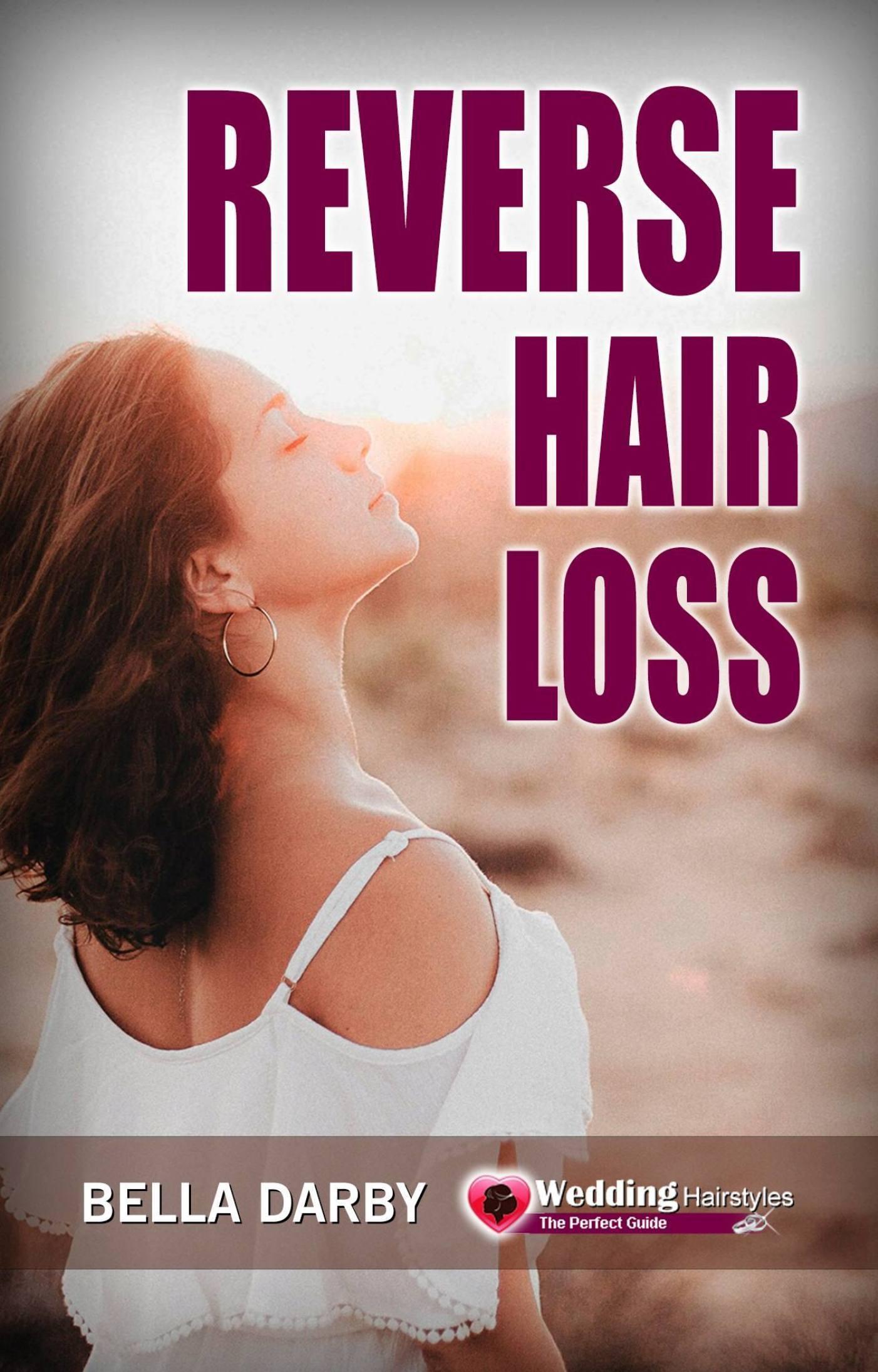 Reverse Hair Loss  by  Bella Darby
