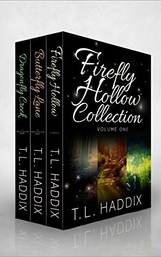 Firefly Hollow Collection: Volume One T.L. Haddix