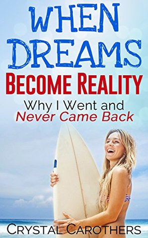 When Dreams Become Reality: Why I Went and Never Came Back--El Salvador Crystal Carothers