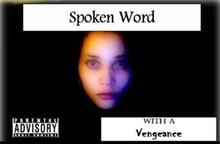 Spoken Word With A Vengeance  by  Qarma