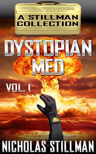 Dystopian Med Volume 1  by  Nicholas Stillman
