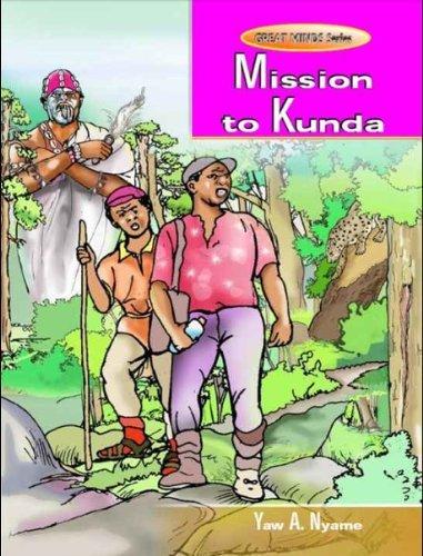 Mission to Kunda Yaw A. Nyame