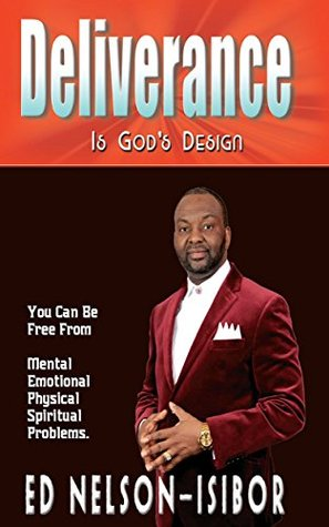 Deliverance is Gods design  by  Dr. Ed Nelson Isibor