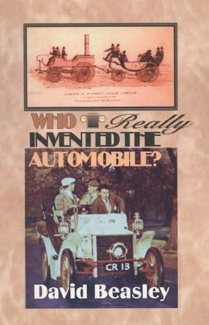 Who Really Invented the Automobile? David Richard Beasley