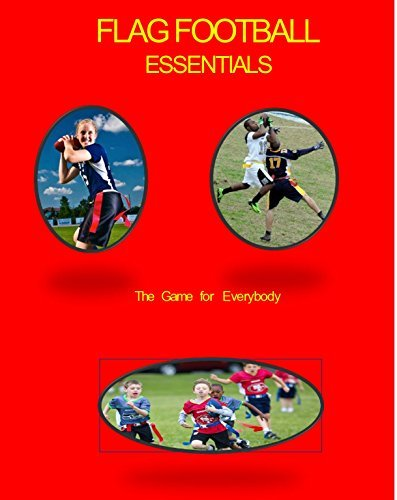 Flag Football Essentials: The Game for Everyone (The $6 Sport Series)  by  John Johnson