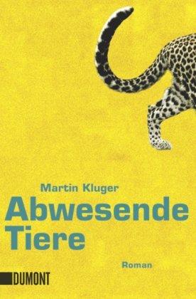 Abwesende Tiere Martin Kluger