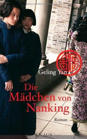 Die Mädchen von Nanking  by  Geling Yan