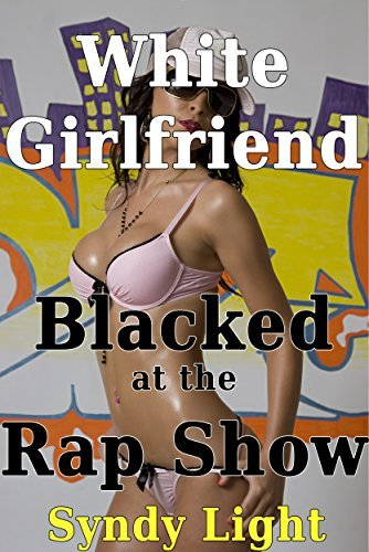 White Girlfriend Blacked at the Rap Show (Interracial, Cheating, BMWF, Anonymous) Syndy Light