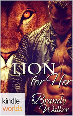 Southern Shifters: Lion for Her (Kindle Worlds Novella)  by  Brandy Walker