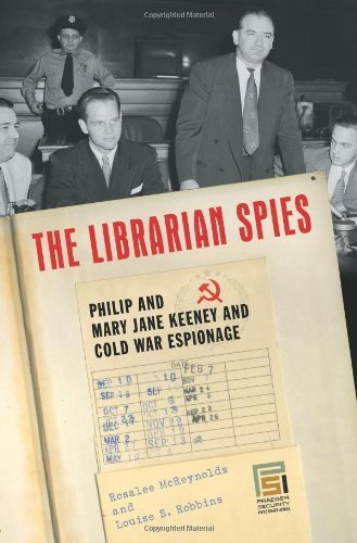 The Librarian Spies: Philip and Mary Jane Keeney and Cold War Espionage  by  Louise Robbins