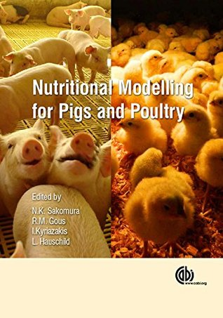 Nutritional Modelling for Pigs and Poultry  by  N.K. Sakomura