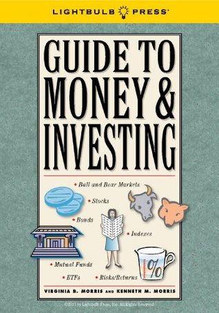 Guide To Money & Investing  by  Virginia Morris