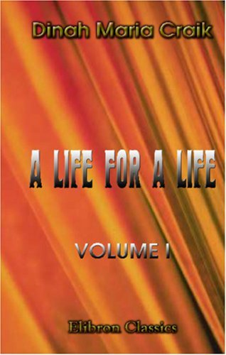 A Life for a Life: Volume 1  by  Dinah Maria Craik