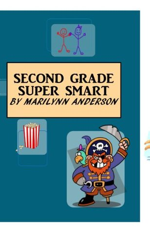 SECOND GRADE SUPER SMART ~~ A Rhyming Reader for Having Fun and Owning a LOT of words! Marilynn Anderson