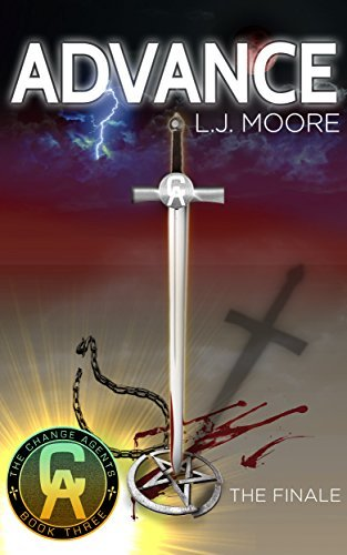 ADVANCE: The Change Agent Trilogy, Book 3  by  L.J.  Moore