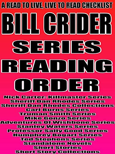 BILL CRIDER: SERIES READING ORDER: A READ TO LIVE, LIVE TO READ CHECKLIST [Nick Carter: Killmaster Series,Sheriff Dan Rhodes Series,Carl Burns Series,Truman Smith Series,Mike Gonzo Series] Rita Bookman