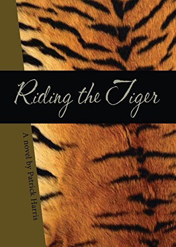 RIDING THE TIGER  by  Patrick Harris