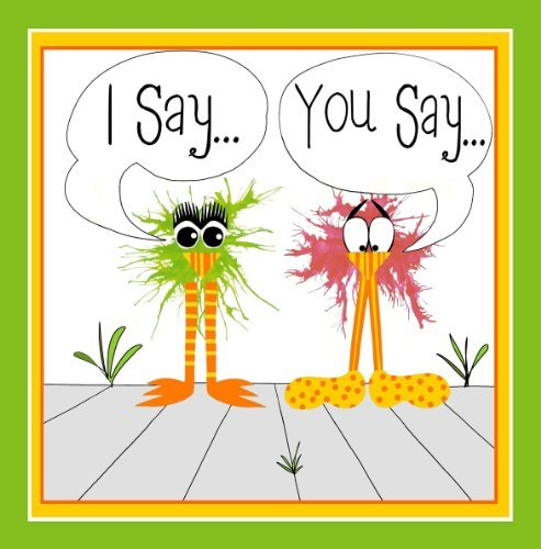 I Say...You Say...A Zany Peep at Opposites (We The Peepers Book 2)  by  Sandy Pugh