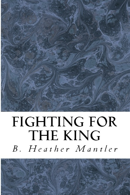 Fighting for the King (The Kings of Proster #8) B. Heather Mantler