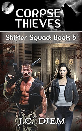 Corpse Thieves (Shifter Squad Book 5)  by  J.C. Diem