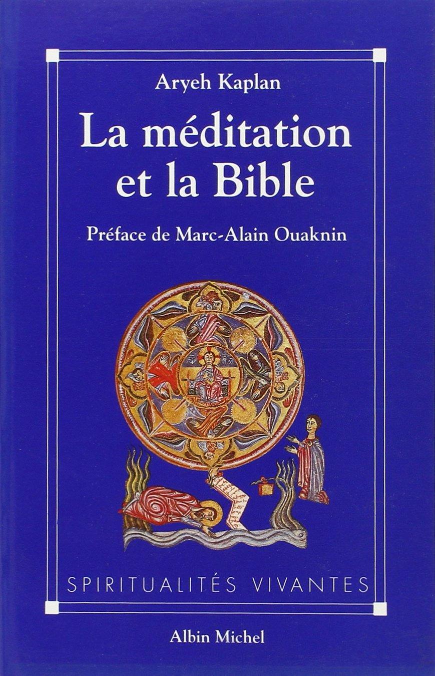 La méditation et la Bible Aryeh Kaplan