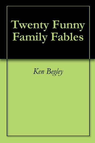 Twenty Funny Family Fables  by  Ken Begley