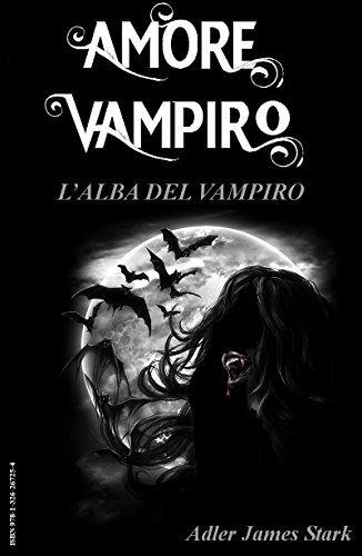 Lalba del Vampiro - Amore Vampiro [Vol.02]  by  Adler James Stark