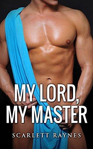 My Lord, My Master (The Three Kings Series Book 1) Scarlett Raynes