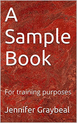 A Sample Book: For training purposes  by  Jennifer Graybeal